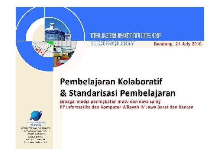 INSTITUT TEKNOLOGI TELKOM    Jl. Telekomunikasi No.1,        Terusan Buah Batu         Bandung 40257       Telp. (022) 756...
