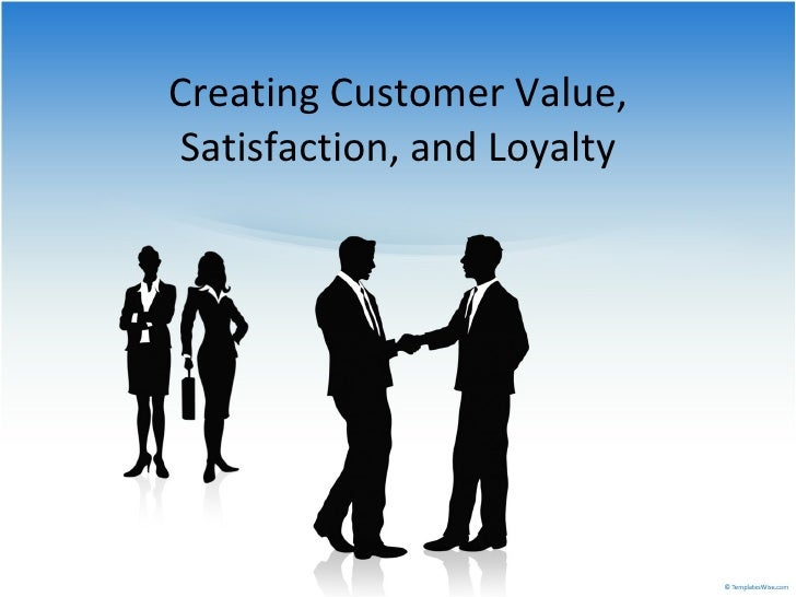 Athavale katie ignite presentation_creating customer value, satisfaction, and loyalty