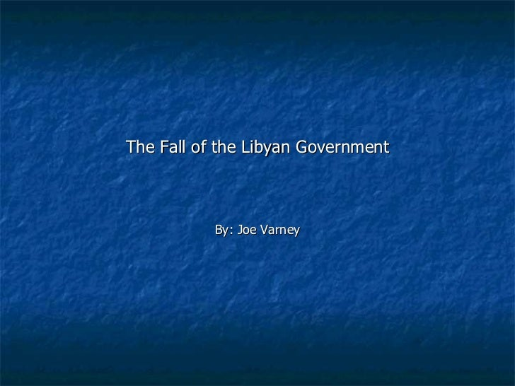The Fall of the Libyan Government