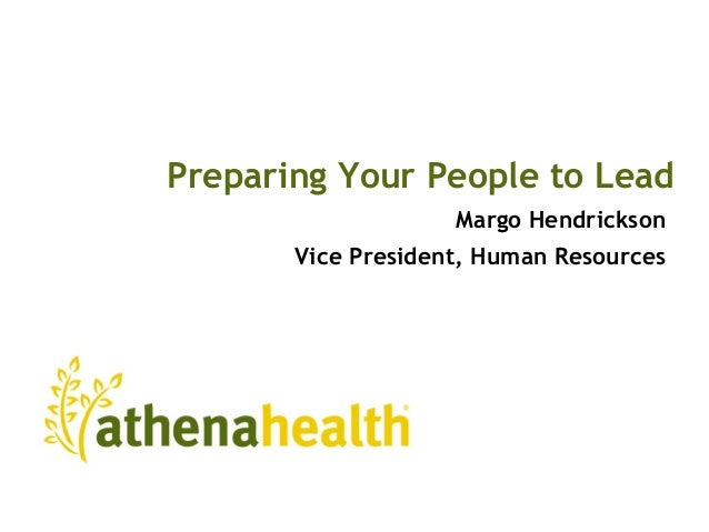 Preparing Your People to Lead Margo Hendrickson Vice President, Human Resources
