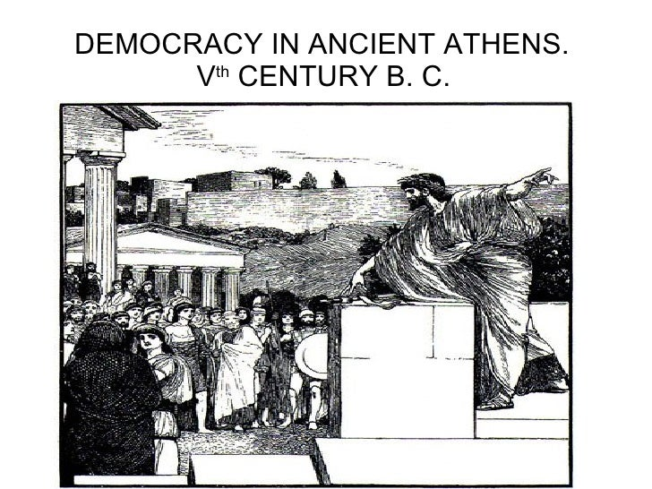 DEMOCRACY IN ANCIENT ATHENS.  V th  CENTURY B. C.