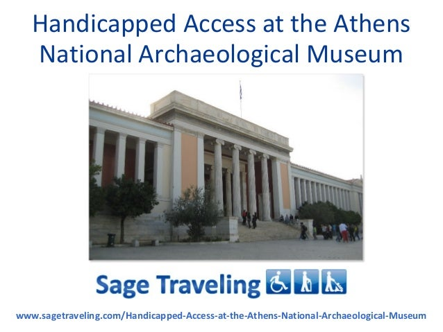 Handicapped Access At The Athens National Archaeological Museum