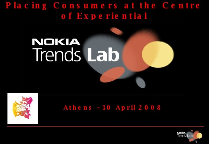 Placing Consumers at the Centre of Experiential   Athens – 10 April 2008