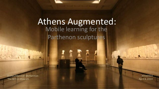 Athens Augmented: Design and Evaluation of Mobile Learning for the Parthenon Galleries