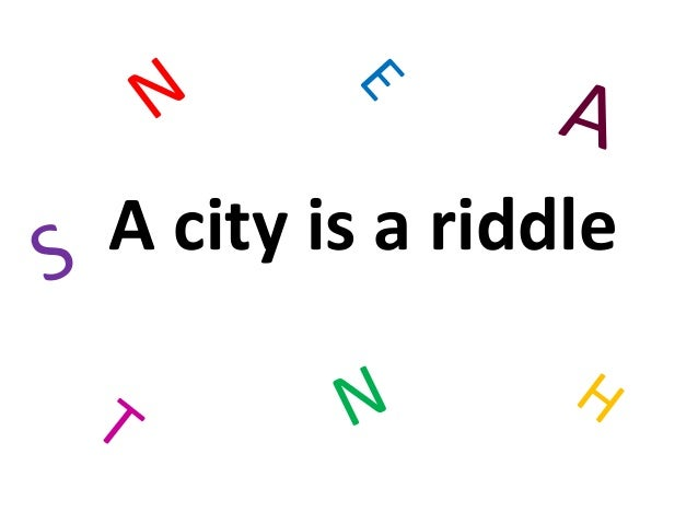 A city is a riddle