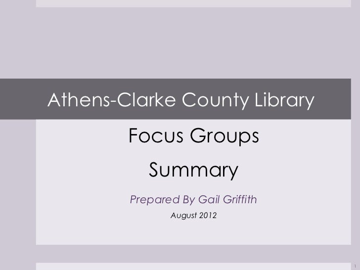 Athens-Clarke County Library        Focus Groups           Summary        Prepared By Gail Griffith               August 2...