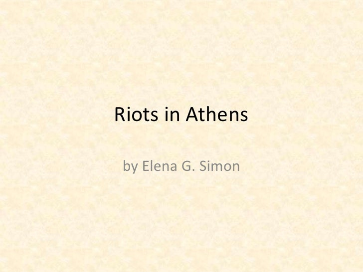 Riots in Athens  by Elena G. Simon
