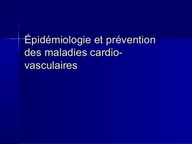 Épidémiologie eett pprréévveennttiioonn  ddeess mmaallaaddiieess ccaarrddiioo--  vvaassccuullaaiirreess