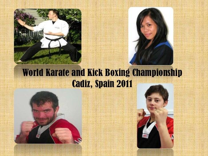 World Karate and Kick Boxing Championship <br />Cadiz, Spain 2011<br />