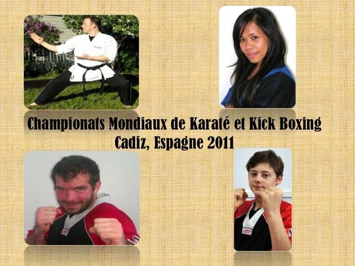 ChampionatsMondiaux de Karaté et Kick Boxing<br />Cadiz, Espagne 2011<br />