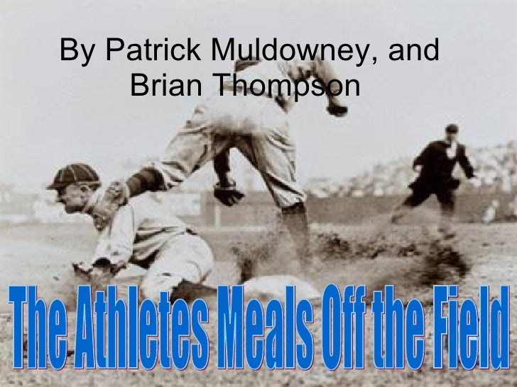 By Patrick Muldowney, and Brian Thompson  The Athletes Meals Off the Field