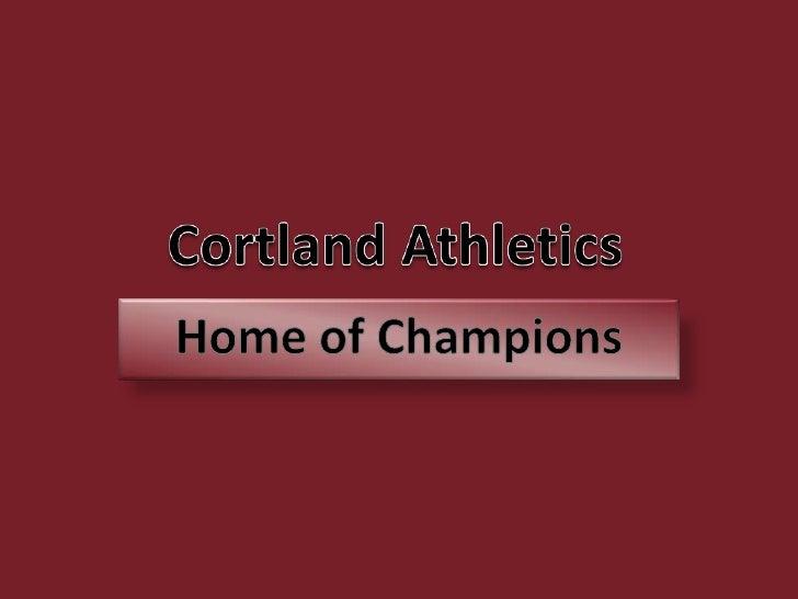 Cortland Athletics<br />Home of Champions<br />