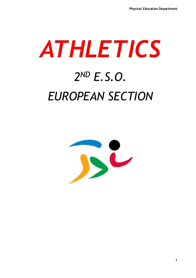 Physical Education Department  ! ! !  ATHLETICS 2ND E.S.O. EUROPEAN SECTION ! !  !  ! ! ! ! ! ! ! !1