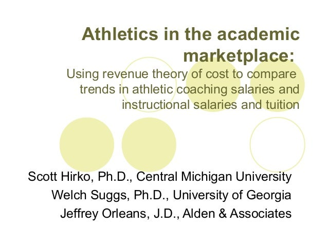 Athletics in the academicmarketplace:Using revenue theory of cost to comparetrends in athletic coaching salaries andinstru...