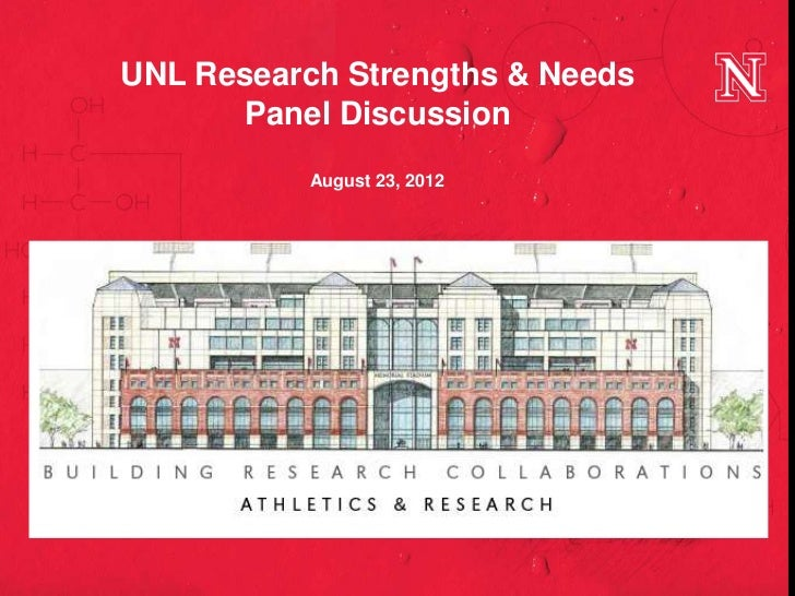 UNL Research Strengths & Needs       Panel Discussion           August 23, 2012