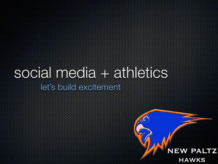 SUNY New Paltz: Social Media + Athletics -- let's build excitement