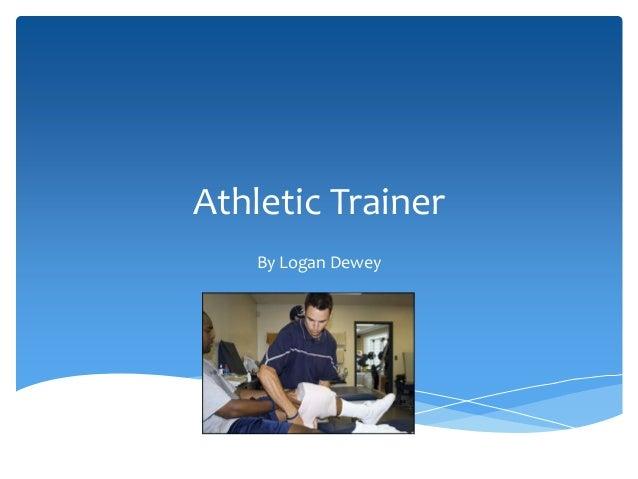 Athletic TrainerBy Logan Dewey