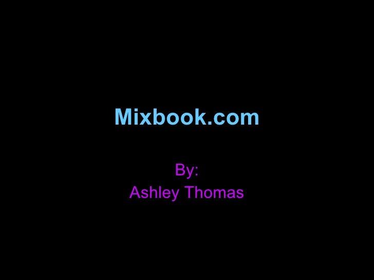 Mixbook.com By: Ashley Thomas