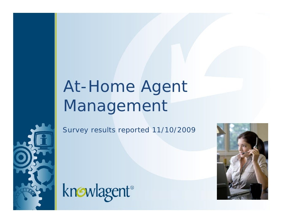 At-Home Agent Management Survey results reported 11/10/2009