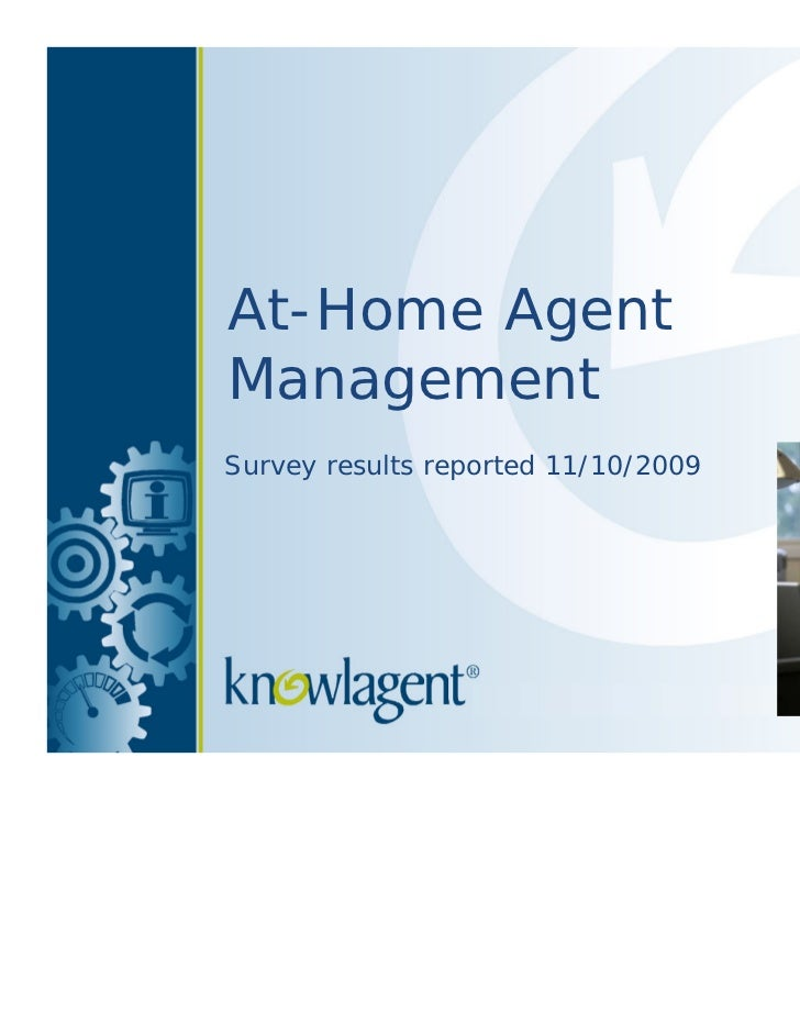 At-Home AgentManagementSurvey results reported 11/10/2009