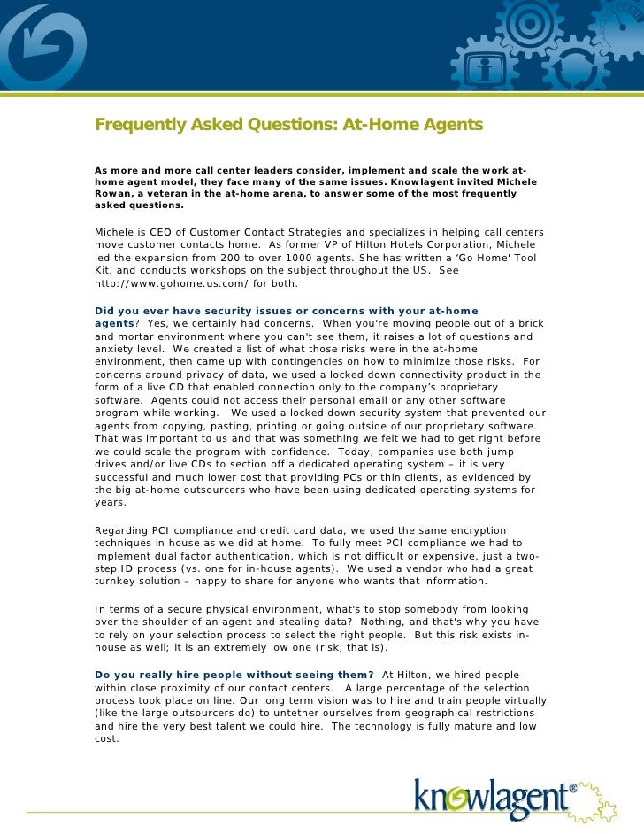 Frequently Asked Questions: At-Home Agents  As more and more call center leaders consider, implement and scale the work at...