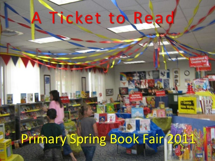 A Ticket to Read<br />Primary Spring Book Fair 2011<br />