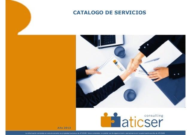 CATALOGO DE SERVICIOS                                         Año 2013La información contenida en este documento es propie...