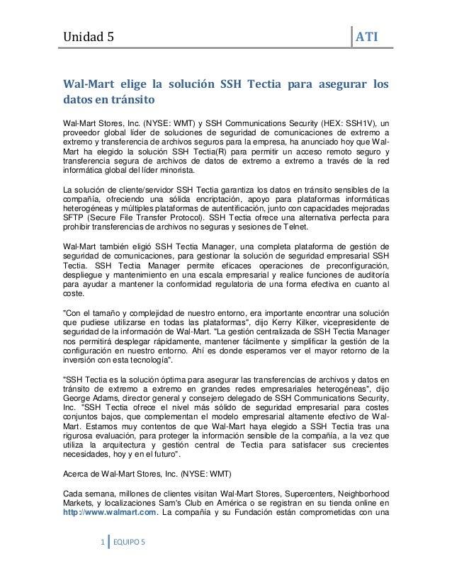 Unidad 5 ATI 1 EQUIPO 5 Wal-Mart elige la solución SSH Tectia para asegurar los datos en tránsito Wal-Mart Stores, Inc. (N...