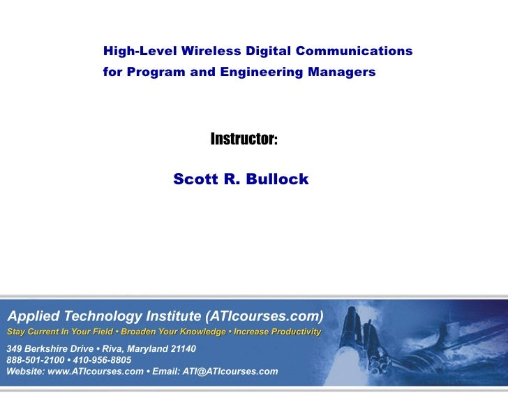 High-Level Wireless Digital Communicationsfor Program and Engineering Managers              Instructor:         Scott R. B...