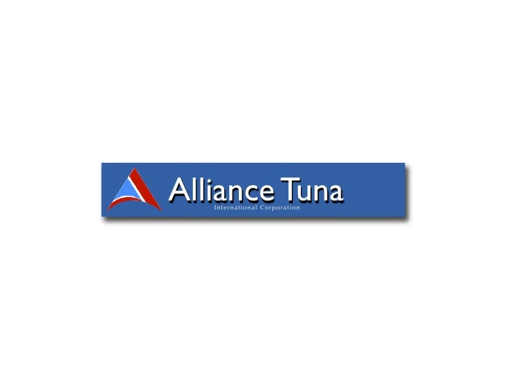 Alliance Tuna    I n t e r na t i o na l Co r p o rat io n