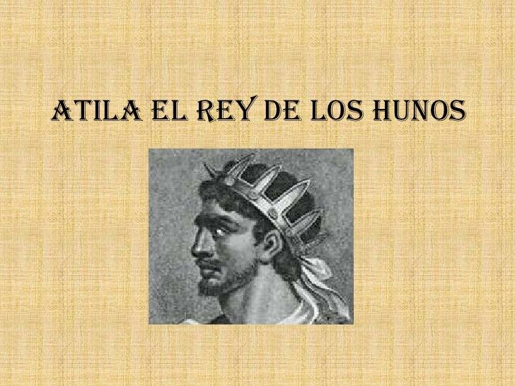 Atila el Rey de los Hunos<br />