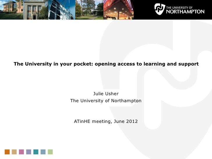 The University in your pocket: opening access to learning and support                              Julie Usher           ...