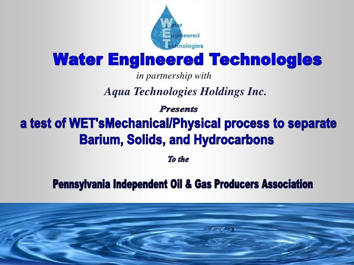 Water Engineered Technologies<br />in partnership with<br />Aqua Technologies Holdings Inc. <br />Presents<br />a test of ...