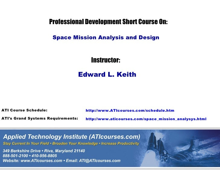 Professional Development Short Course On:                          Space Mission Analysis and Design                      ...
