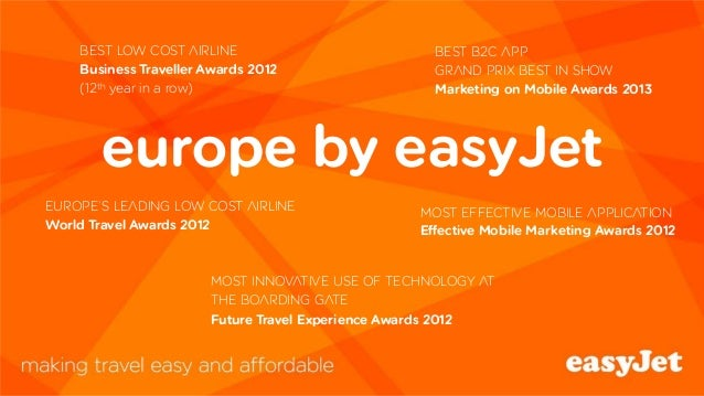 europe by easyJetBest B2C appGrand prix Best in showMarketing on Mobile Awards 2013Best Low Cost AirlineBusiness Traveller...