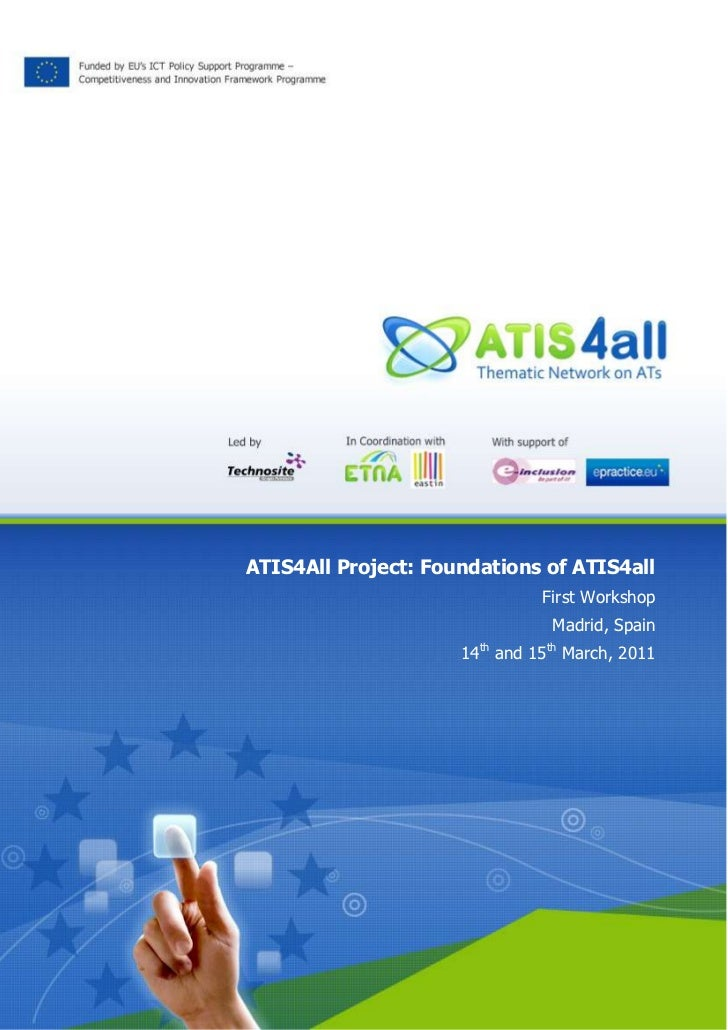 ATIS4All Project: Foundations of ATIS4allFirst WorkshopMadrid, Spain14th and 15th March, 2011<br />PRELIMINARY ANNOUNCEMEN...