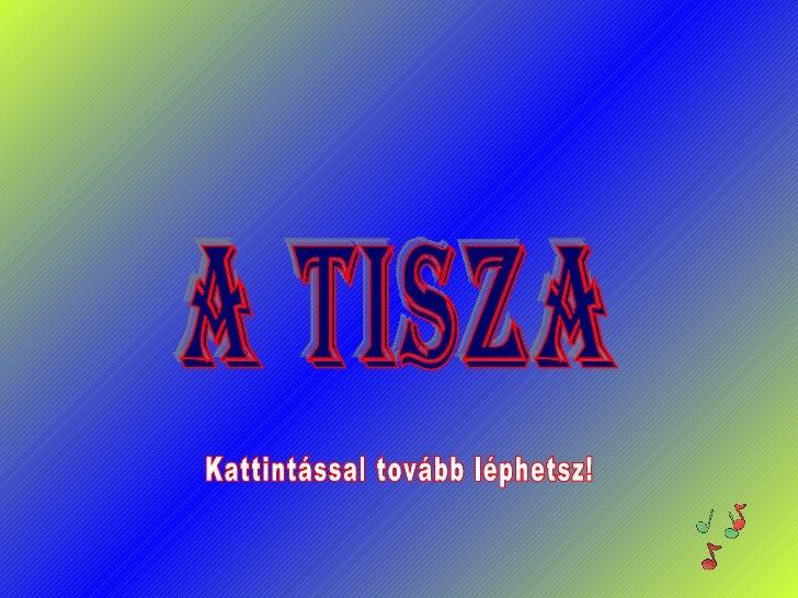 A TISZA Kattintással tovább léphetsz!