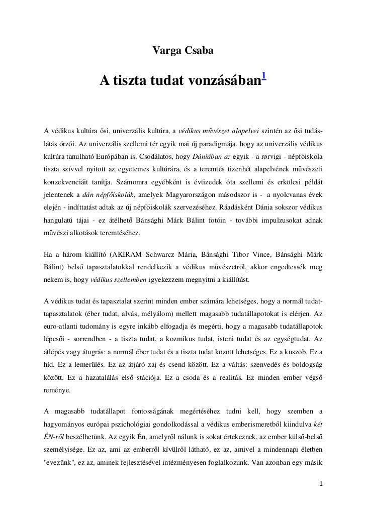 Varga Csaba                   A tiszta tudat vonzásában1A védikus kultúra si, univerzális kultúra, a védikus m vészet alap...