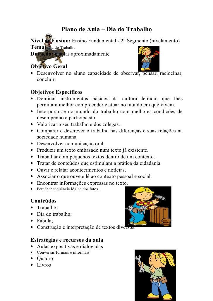 Plano de Aula – Dia do Trabalho Nível de Ensino: Ensino Fundamental - 2° Segmento (nivelamento) Tema: Dia do Trabalho Dura...