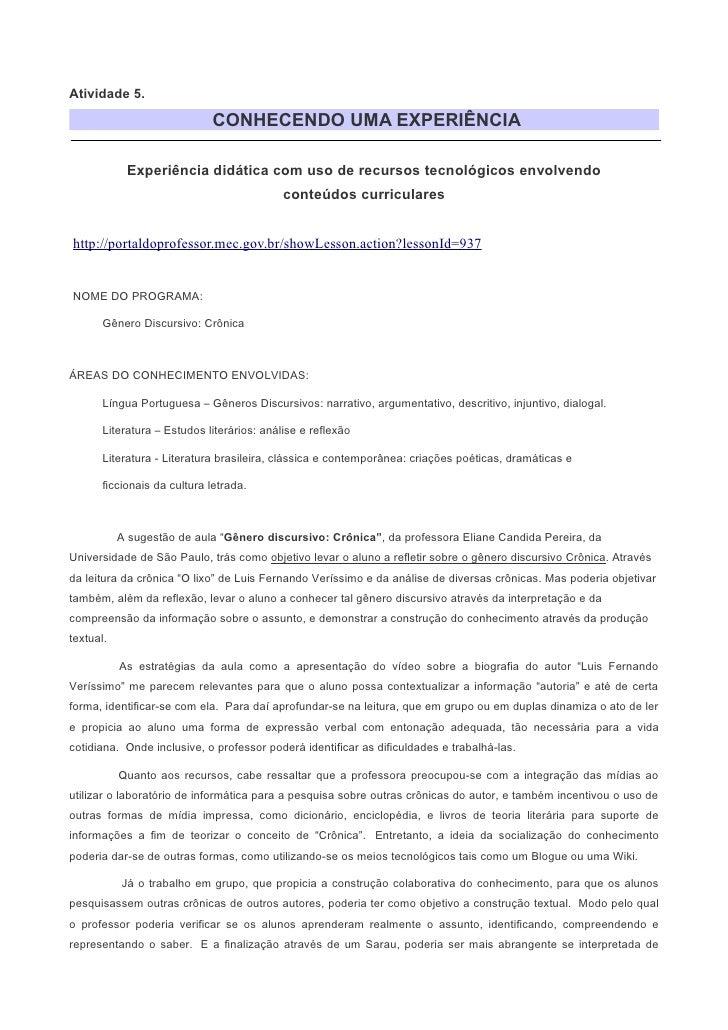 Atividade 5.                               CONHECENDO UMA EXPERIÊNCIA              Experiência didática com uso de recurso...