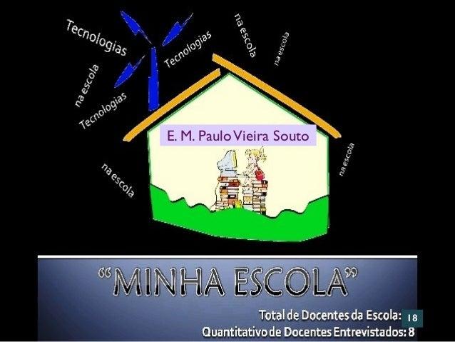 Clique para editar o estilo do subtítulo mestre             E. M. Paulo Vieira Souto                                      ...