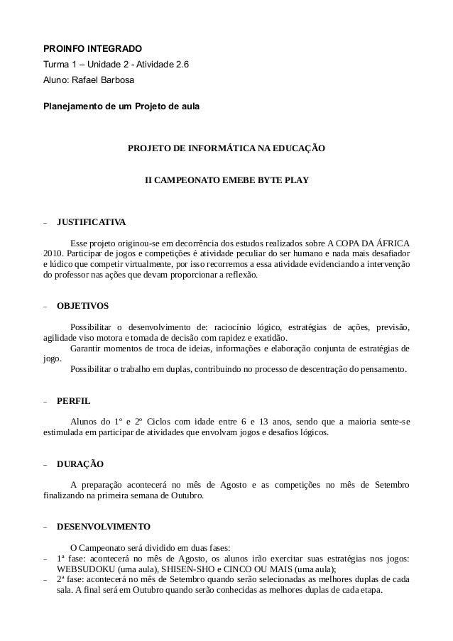 PROINFO INTEGRADO Turma 1 – Unidade 2 - Atividade 2.6 Aluno: Rafael Barbosa Planejamento de um Projeto de aula PROJETO DE ...