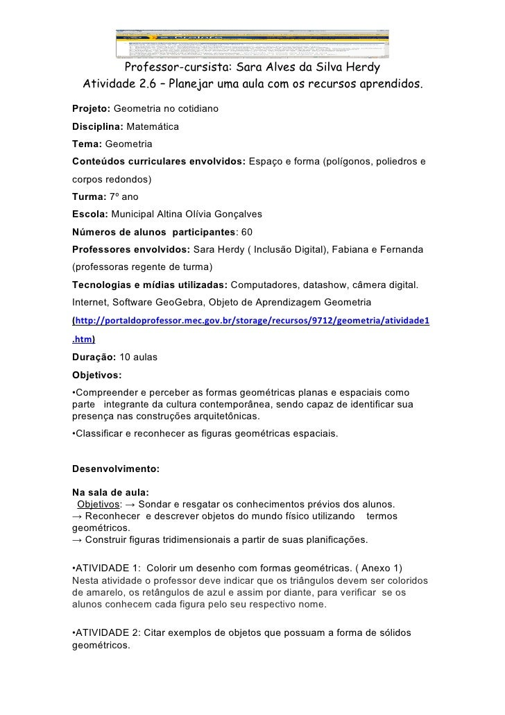 Professor-cursista: Sara Alves da Silva Herdy  Atividade 2.6 – Planejar uma aula com os recursos aprendidos.Projeto: Geome...