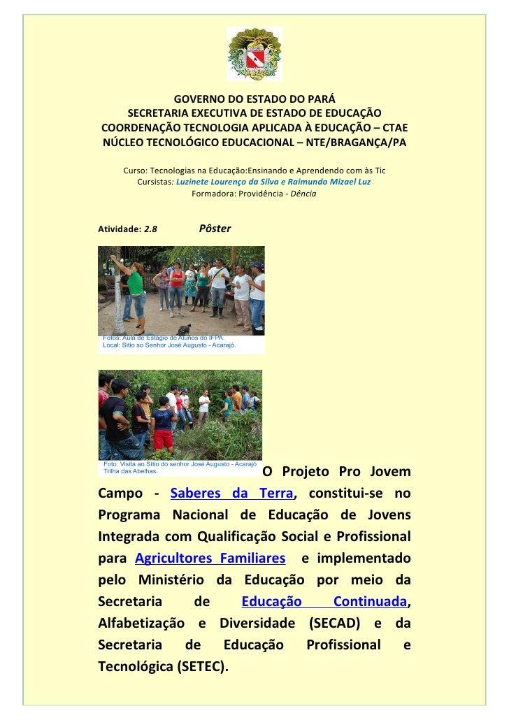 GOVERNO DO ESTADO DO PARÁ     SECRETARIA EXECUTIVA DE ESTADO DE EDUCAÇÃO COORDENAÇÃO TECNOLOGIA APLICADA À EDUCAÇÃO – CTAE...