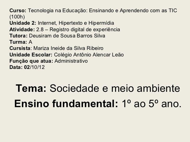 Curso: Tecnologia na Educação: Ensinando e Aprendendo com as TIC(100h)Unidade 2: Internet, Hipertexto e HipermídiaAtividad...