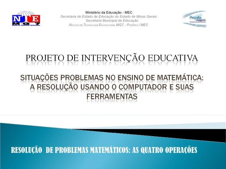 Ministério da Educação - MEC Secretaria de Estado de Educação do Estado de Minas Gerais Secretaria Municipal de Educação N...