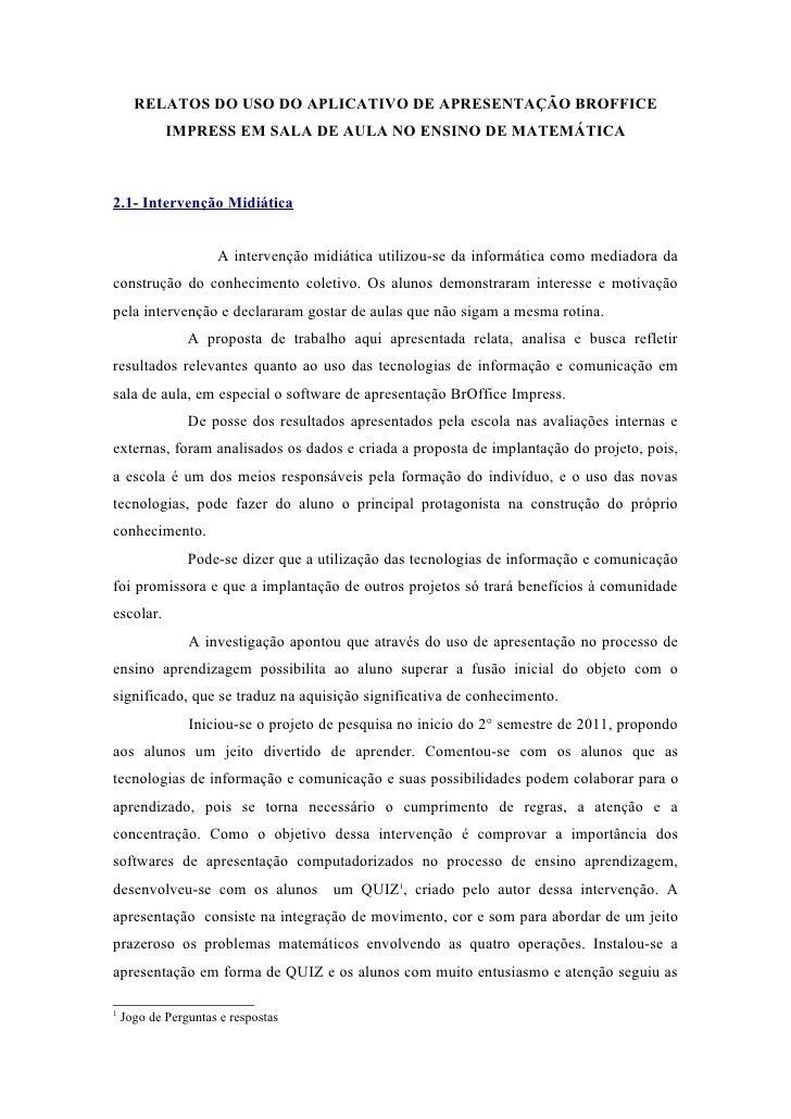 RELATOS DO USO DO APLICATIVO DE APRESENTAÇÃO BROFFICE            IMPRESS EM SALA DE AULA NO ENSINO DE MATEMÁTICA2.1- Inter...