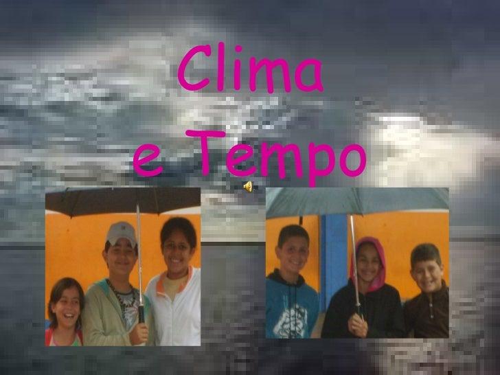 Clima e Tempo