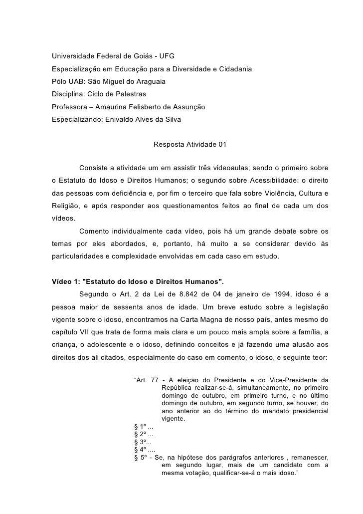 Universidade Federal de Goiás - UFGEspecialização em Educação para a Diversidade e CidadaniaPólo UAB: São Miguel do Aragua...