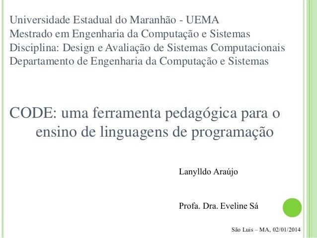 Universidade Estadual do Maranhão - UEMA Mestrado em Engenharia da Computação e Sistemas Disciplina: Design e Avaliação de...